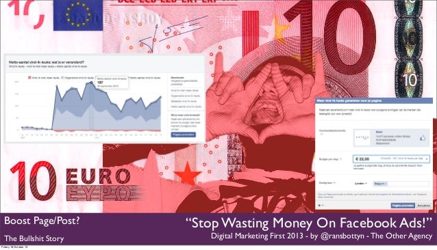 """Boost Page/Post? The Bullshit Story Friday 18 October 13  """"Stop Wasting Money On Facebook Ads!"""" Digital Marketing First 20..."""