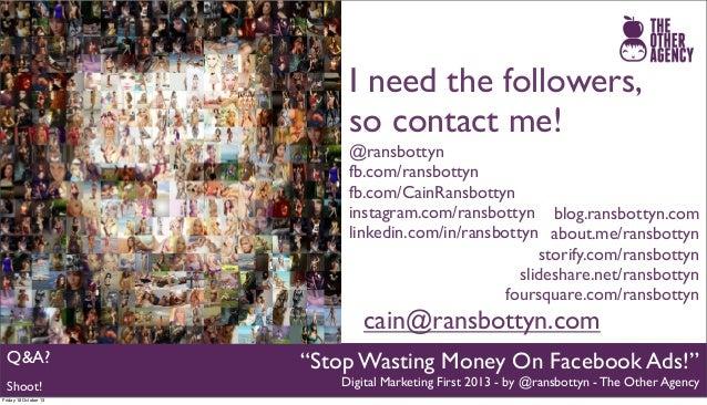 I need the followers, so contact me! @ransbottyn fb.com/ransbottyn fb.com/CainRansbottyn instagram.com/ransbottyn blog.ran...