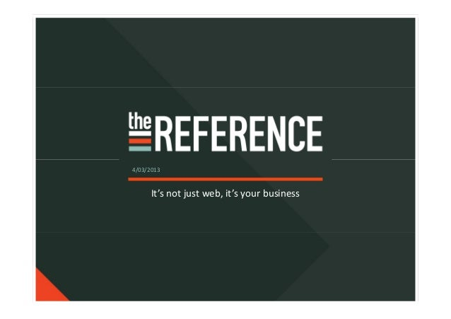 4/03/2013      It's not just web, it's your business