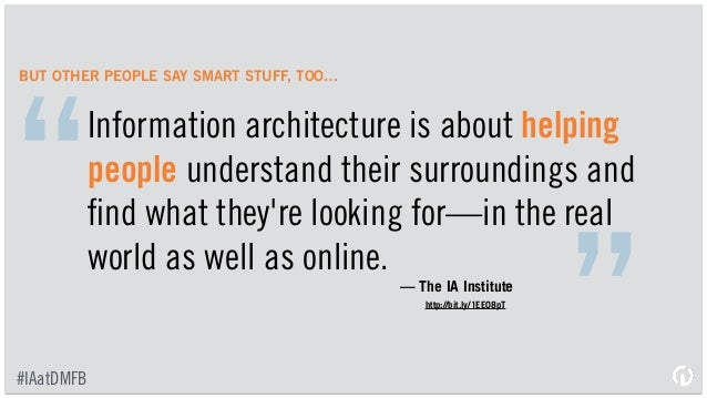 HERE'S OUR DEFINITION #IAatDMFB; 12. Information architecture is ...
