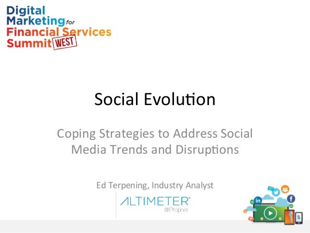 Social  Evolu+on   Coping  Strategies  to  Address  Social   Media  Trends  and  Disrup+ons      E...