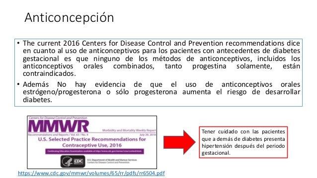 Anticoncepción • The current 2016 Centers for Disease Control and Prevention recommendations dice en cuanto al uso de anti...