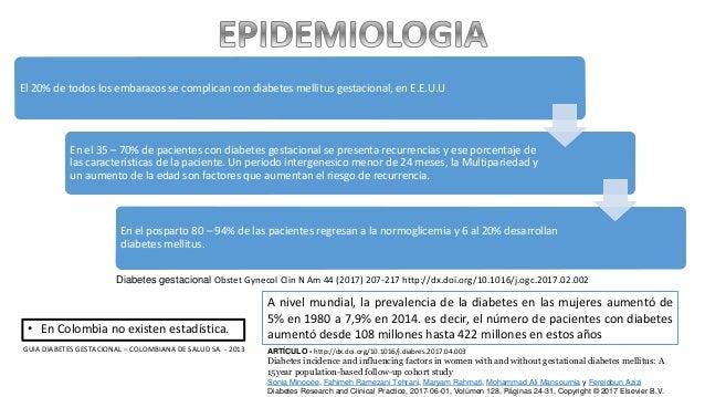 • En Colombia no existen estadística. El 20% de todos los embarazos se complican con diabetes mellitus gestacional, en E.E...