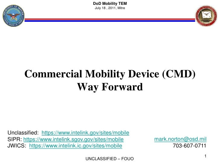 Commercial Mobility Device (CMD)Way Forward<br />mark.norton@osd.mil<br />703-607-0711<br />1<br />DoD Mobility TEM<br />J...