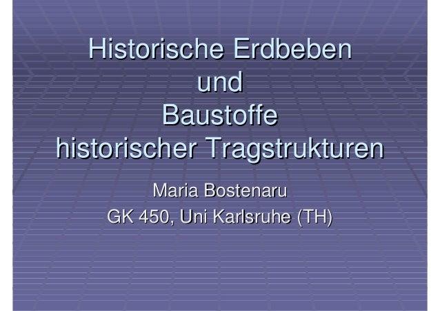 Historische ErdbebenHistorische Erdbeben undund BaustoffeBaustoffe historischer Tragstrukturenhistorischer Tragstrukturen ...