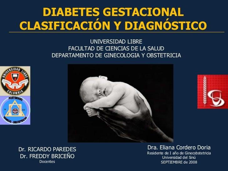 Diebetes Gestacional,Clasificación y Dx