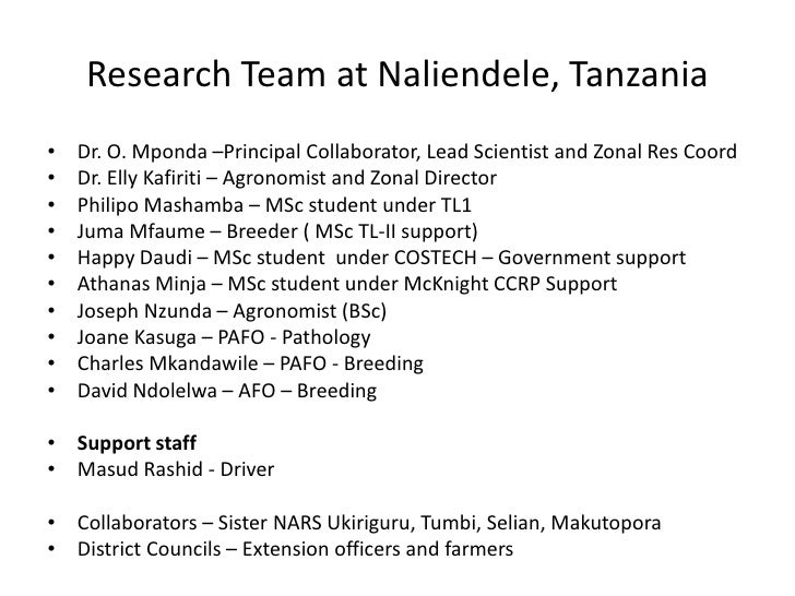 Research Team at Naliendele, Tanzania•   Dr. O. Mponda –Principal Collaborator, Lead Scientist and Zonal Res Coord•   Dr. ...