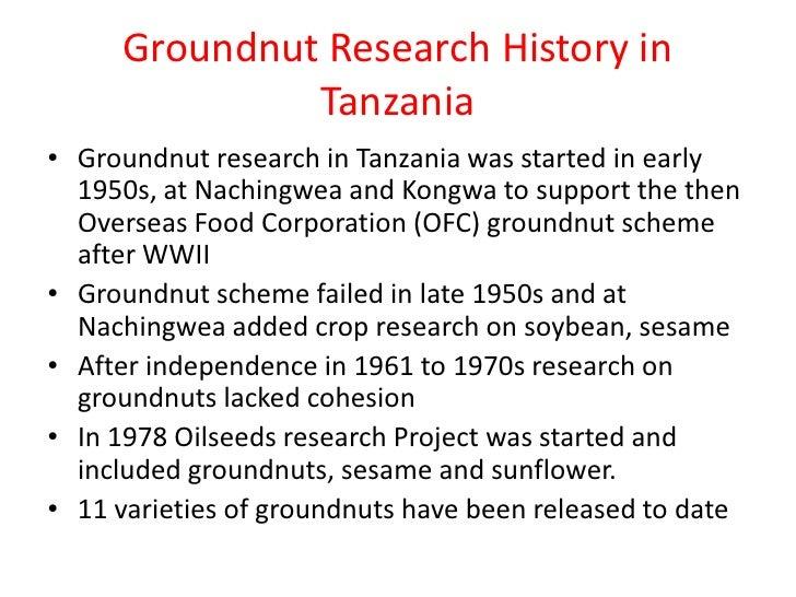 Groundnut Research History in              Tanzania• Groundnut research in Tanzania was started in early  1950s, at Nachin...
