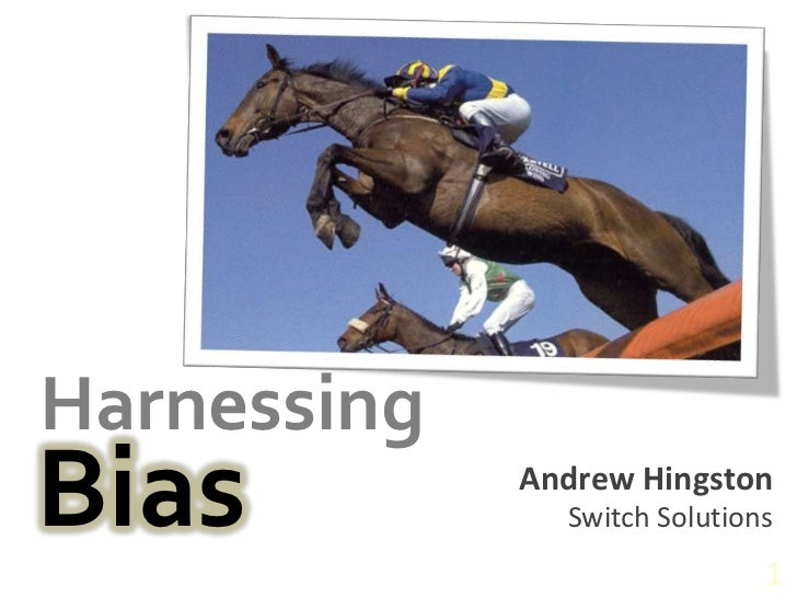 1<br />Harnessing<br />Bias<br />Andrew Hingston<br />Switch Solutions<br />