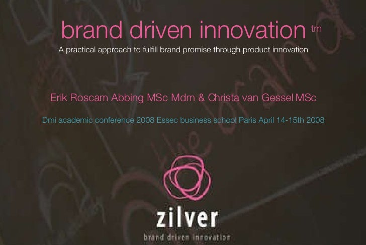 brand driven innovation A practical approach to fulfill brand promise through product innovation Erik Roscam Abbing MSc Md...