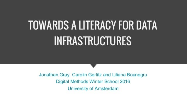 Jonathan Gray, Carolin Gerlitz and Liliana Bounegru Digital Methods Winter School 2016 University of Amsterdam TOWARDS A L...