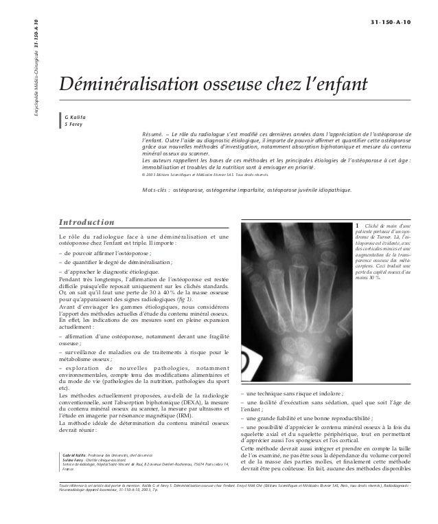Déminéralisation osseuse chez l'enfant  G Kalifa  S Ferey  Résumé. – Le rôle du radiologue s'est modifié ces dernières ann...