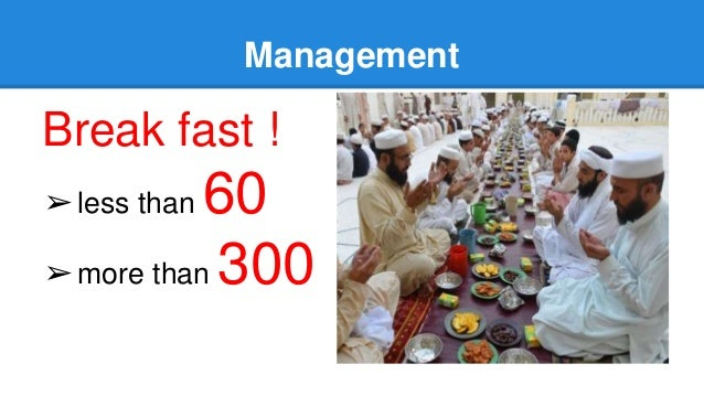 Management Break fast ! ➢less than 60 ➢more than 300