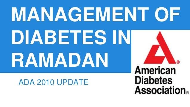 MANAGEMENT OF DIABETES IN RAMADAN ADA 2010 UPDATE