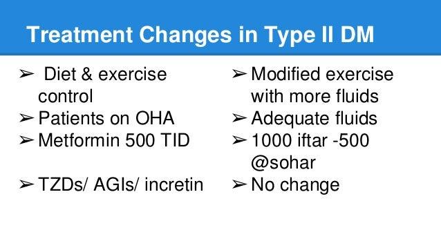 Treatment Changes in Type II DM ➢ Diet & exercise control ➢Patients on OHA ➢Metformin 500 TID ➢TZDs/ AGIs/ incretin ➢Modif...