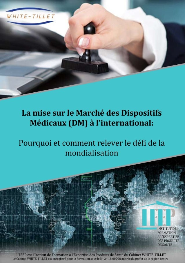 INSTITUTDE FORMATION AL'EXPERTISE DESPRODUITS DESANTE IIII LamisesurleMarchédesDispositifs Médicaux(DM)àl'international: P...