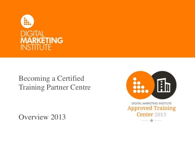 Becoming a Certified Training Partner Centre Overview 2013