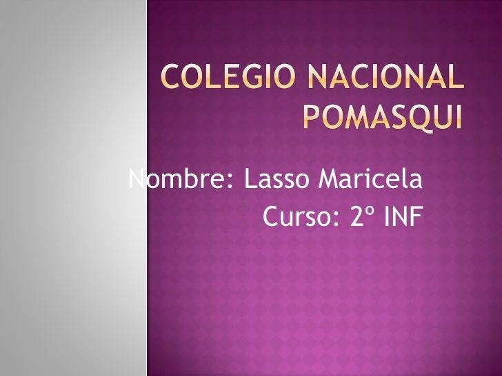 Nombre: Lasso Maricela Curso: 2º INF