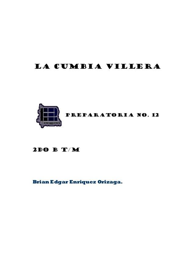 La cumbia villera Preparatoria No. 12 2do B t/m Brian Edgar Enriquez Orizaga.