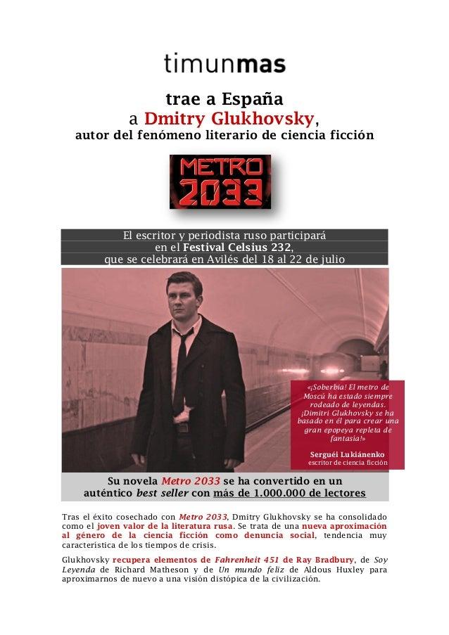 trae a España a Dmitry Glukhovsky, autor del fenómeno literario de ciencia ficción El escritor y periodista ruso participa...