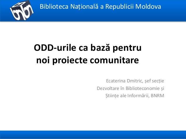 Biblioteca Națională a Republicii Moldova Ecaterina Dmitric, șef secție Dezvoltare în Biblioteconomie și Științe ale Infor...