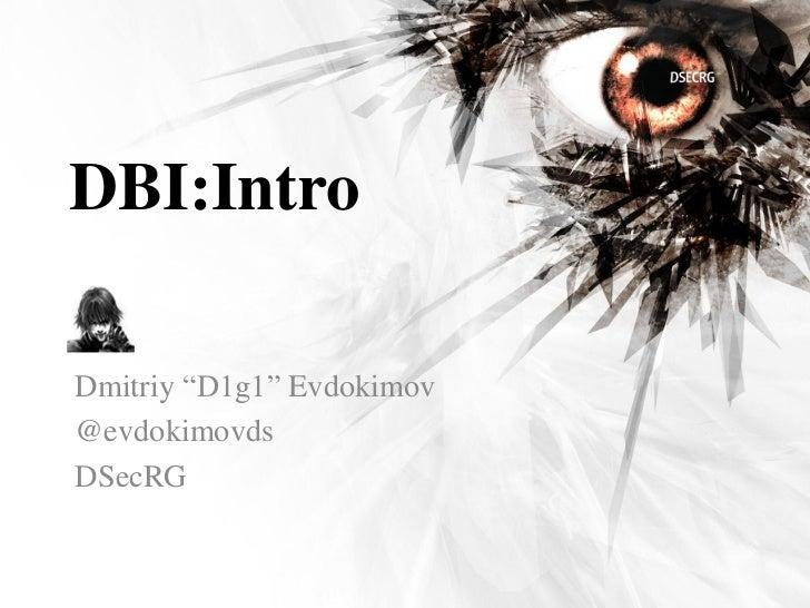 """DBI:IntroDmitriy """"D1g1"""" Evdokimov@evdokimovdsDSecRG"""