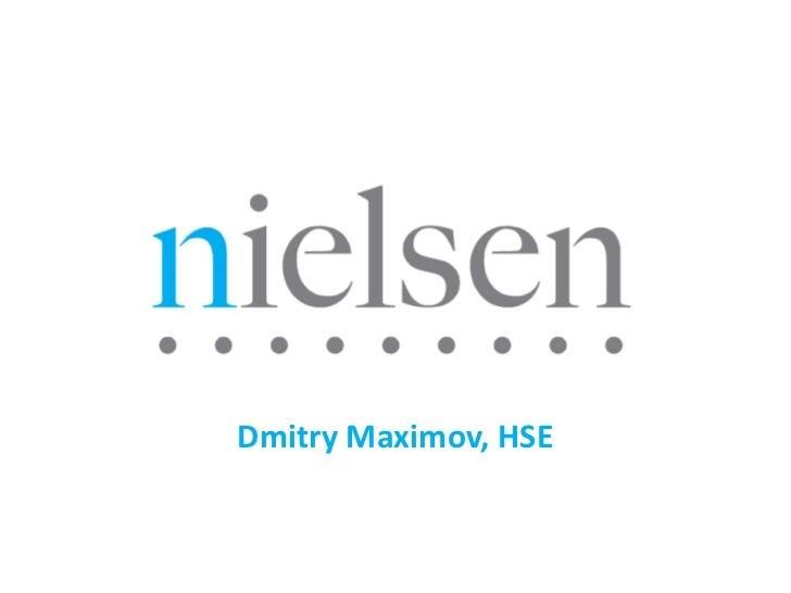 Nielsen<br />Dmitry Maximov, HSE<br />