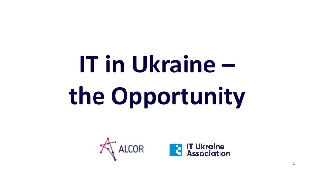 1 IT in Ukraine – the Opportunity