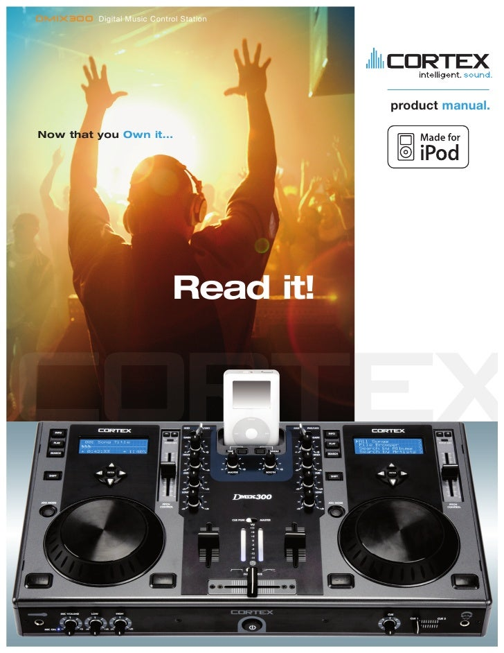 dMIX300 Digital Music Control Station                                             product manual.  Now that you Own it... ...