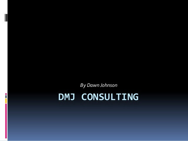 DMJ CONSULTING By DawnJohnson