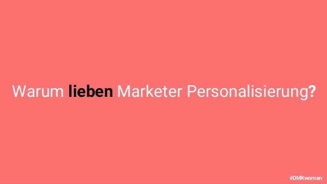 DMKwomen 2018 Wie Du Dein Marketing automatisierst ohne den Kunden zu übergehen Slide 3