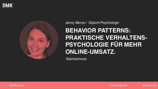 DMKwomen 2018 Behavior Patterns: Praktische Verhaltenspsychologie für mehr Online-Umsatz Slide 2