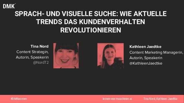 DMKwomen 2018 Sprach- und visuelle Suche: Wie aktuelle Trends das Kundenverhalten revolutionär beeinflussen Slide 2