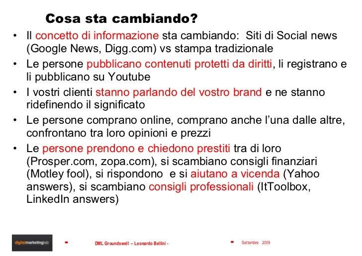 Cosa sta cambiando? <ul><li>Il  concetto di informazione  sta cambiando:  Siti di Social news (Google News, Digg.com) vs s...