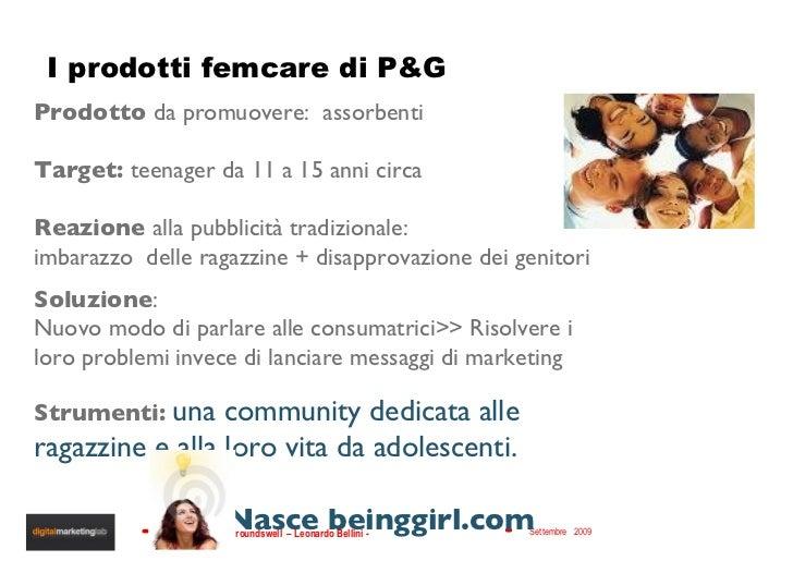 I prodotti femcare di P&G Prodotto  da promuovere:  assorbenti Target:  teenager da 11 a 15 anni circa Reazione  alla pubb...