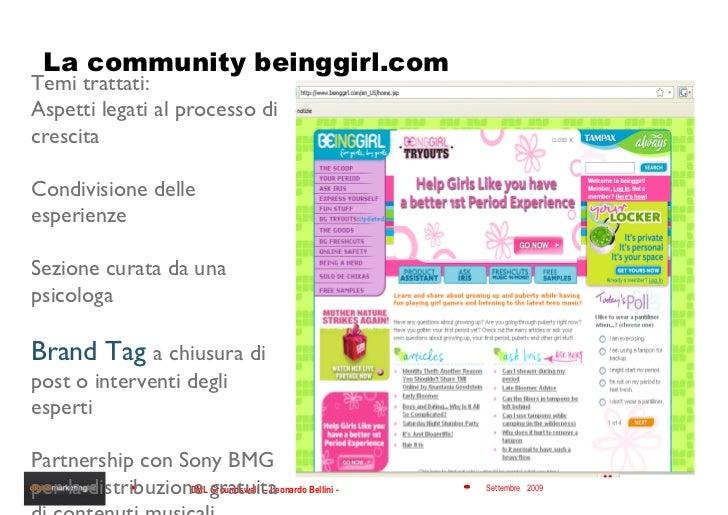 La community beinggirl.com Temi trattati: Aspetti legati al processo di crescita Condivisione delle esperienze Sezione cur...