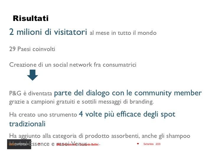 Risultati 2 milioni di visitatori  al mese in tutto il mondo 29 Paesi coinvolti  Creazione di un social network fra consum...