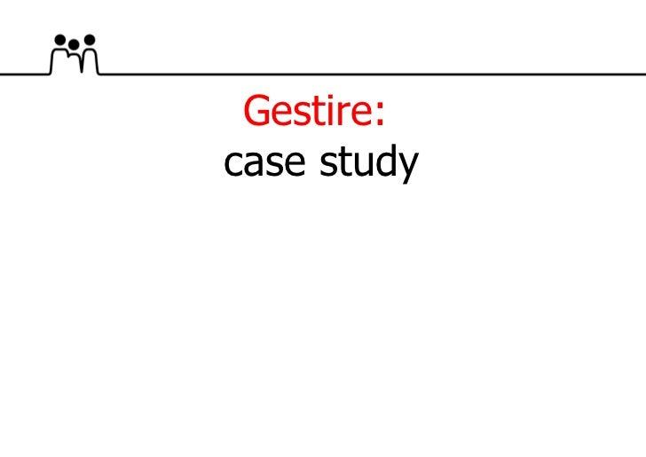 Gestire:  case study