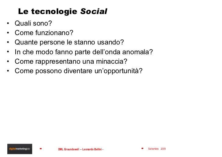 Le tecnologie  Social <ul><li>Quali sono?  </li></ul><ul><li>Come funzionano? </li></ul><ul><li>Quante persone le stanno u...