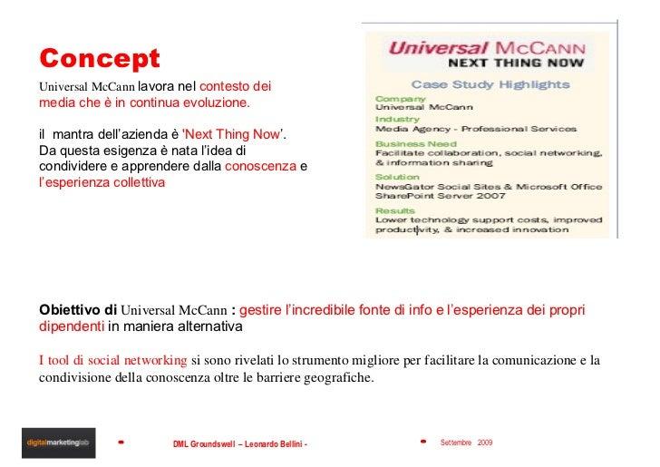 Concept Universal McCann  lavora nel  contesto dei media che è in continua evoluzione. il  mantra dell'azienda è  'Next Th...