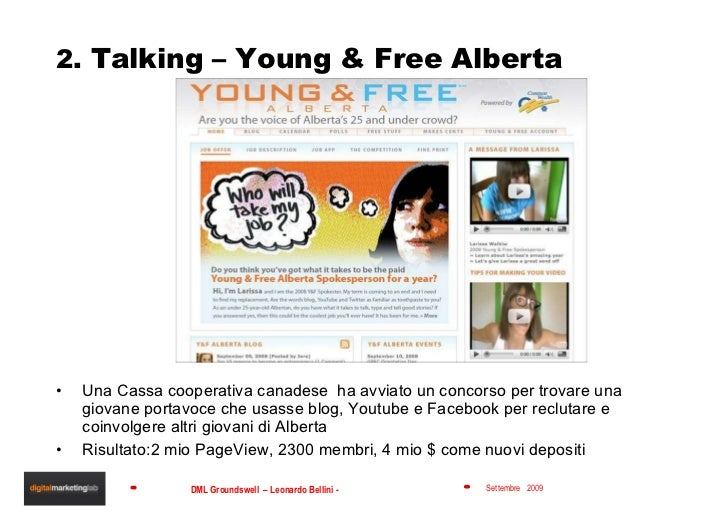 2.  Talking – Young & Free Alberta <ul><li>Una Cassa cooperativa canadese  ha avviato un concorso per trovare una giovane ...