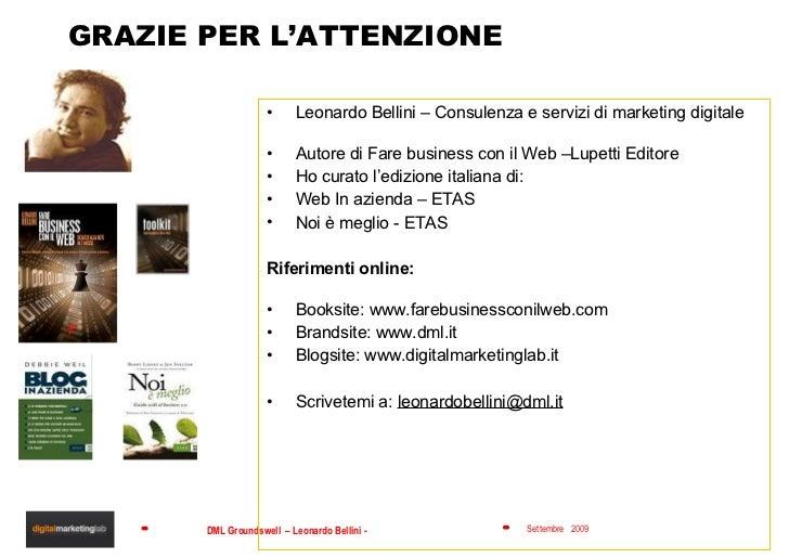 GRAZIE PER L'ATTENZIONE <ul><li>Leonardo Bellini – Consulenza e servizi di marketing digitale </li></ul><ul><li>Autore di ...