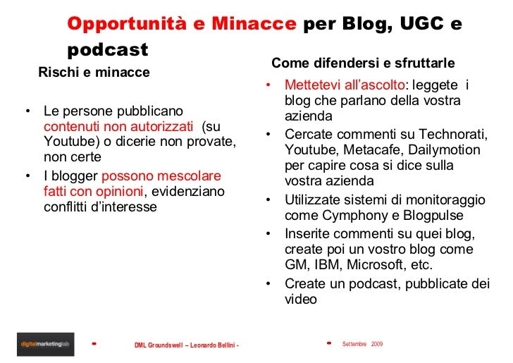 Opportunità e Minacce  per Blog, UGC e podcast <ul><li>Rischi e minacce </li></ul><ul><li>Le persone pubblicano  contenuti...