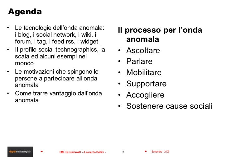 Agenda <ul><li>Le tecnologie dell'onda anomala: i blog, i social network, i wiki, i forum, i tag, i feed rss, i widget </l...