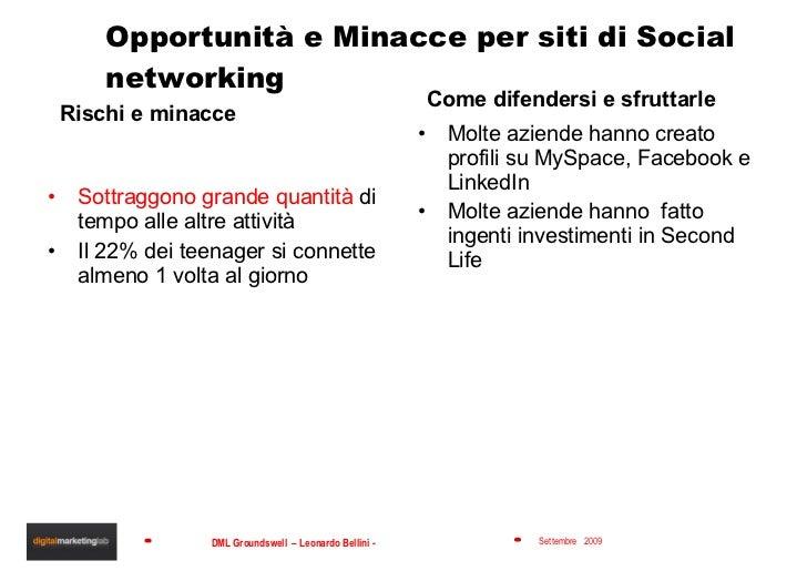 Opportunità e Minacce per siti di Social networking <ul><li>Rischi e minacce </li></ul><ul><li>Sottraggono grande quantità...