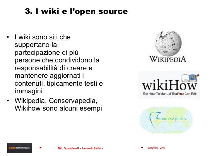 3. I wiki e l'open source <ul><li>I wiki sono siti che supportano la partecipazione di più persone che condividono la resp...
