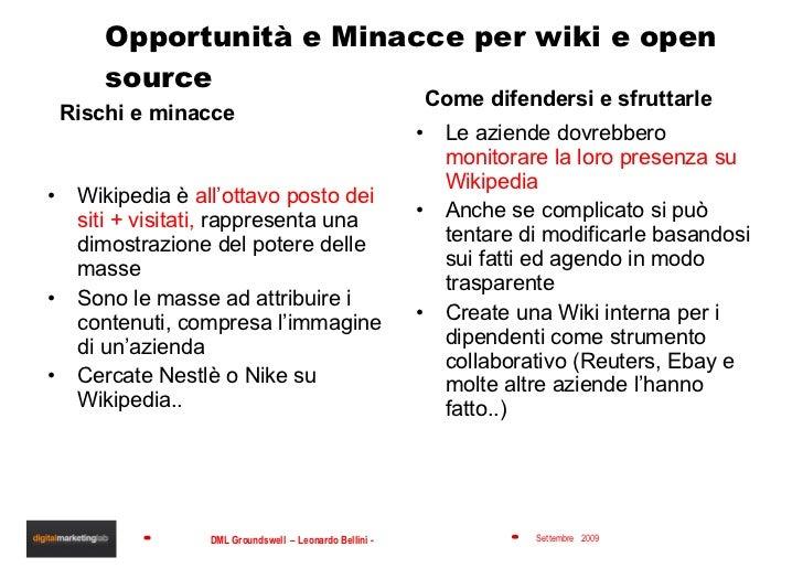 Opportunità e Minacce per wiki e open source <ul><li>Rischi e minacce </li></ul><ul><li>Wikipedia è  all'ottavo posto dei ...