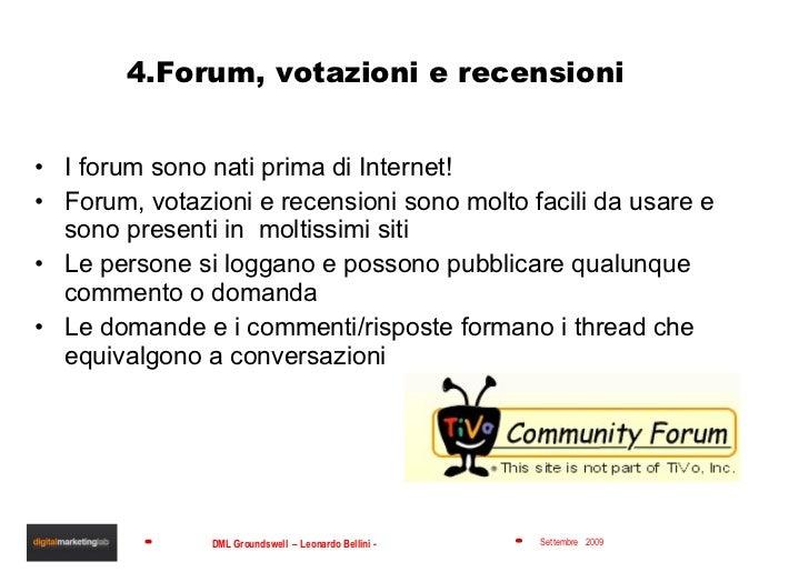 4.Forum, votazioni e recensioni  <ul><li>I forum sono nati prima di Internet! </li></ul><ul><li>Forum, votazioni e recensi...