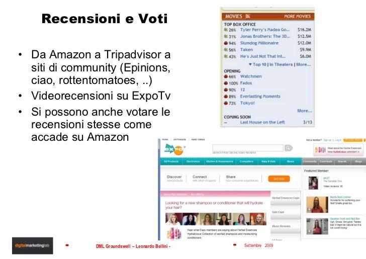 Recensioni e Voti <ul><li>Da Amazon a Tripadvisor a siti di community (Epinions, ciao, rottentomatoes, ..) </li></ul><ul><...