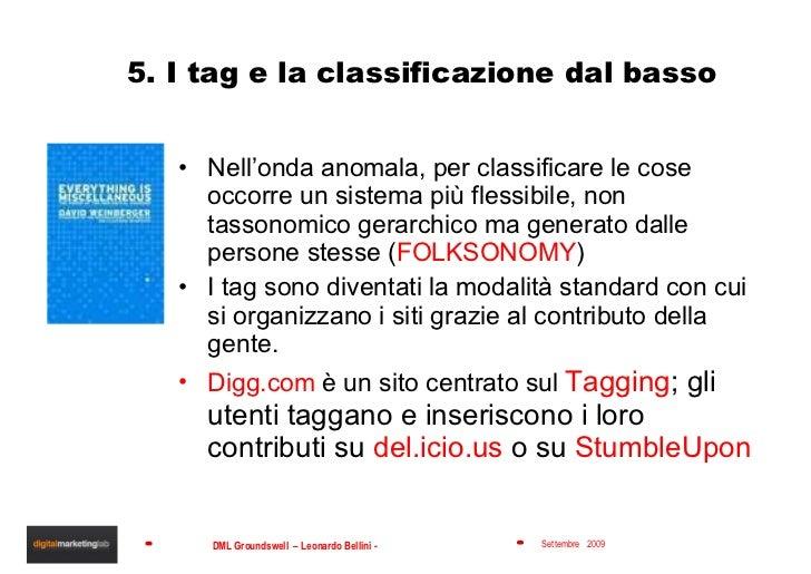 5. I tag e la classificazione dal basso <ul><li>Nell'onda anomala, per classificare le cose occorre un sistema più flessib...
